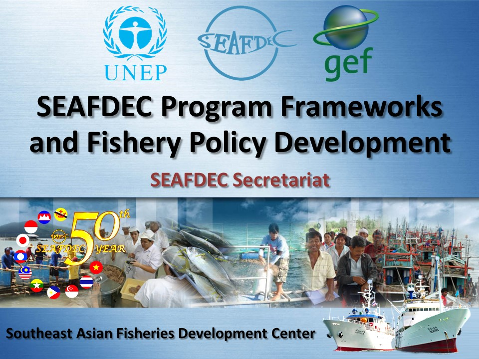 SEAFDEC Policy and Program Initiatives
